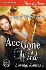 Ace Gone Wild [Loving, Kansas 2] (Siren Publishing Menage Amour)