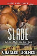 Slade [Bounty Hunting Brothers] (Siren Publishing Classic)