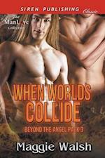When Worlds Collide [Beyond the Angel Pack 3] (Siren Publishing Classic ManLove)