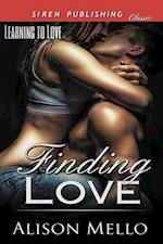 Finding Love [Learning to Love 1] (Siren Publishing Classic)