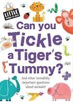 Can You Tickle a Tiger's Tummy? (Little Know It All)