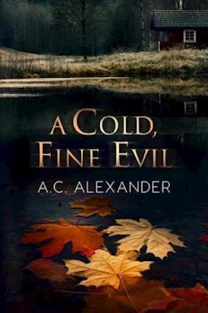 Cold, Fine Evil