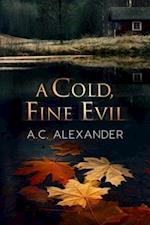 Cold, Fine Evil af A.C. Alexander