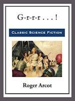 G-r-r-r . . . ! af Roger Arcot