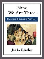 Now We Are Three af Joe L. Hensley