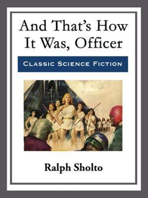And That's How It Was, Officer af Ralph Sholto