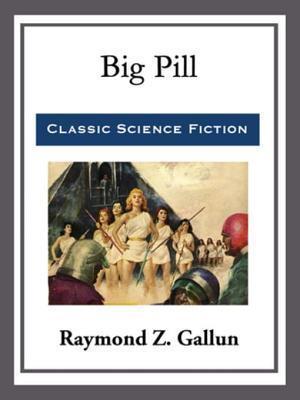 Big Pill af Raymond Z. Gallun