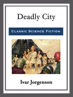 Deadly City af Ivar Jorgenson