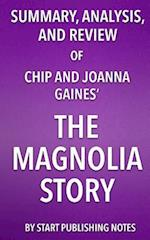 Summary, Analysis, and Review of Chip and Joanna Gaines' the Magnolia Story