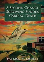 A Second Chance, Surviving Sudden Cardiac Death