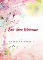 I Bid Thee Welcome af Brenda Kennedy