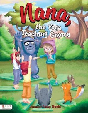 Bog, paperback Nana, the Yoga Teaching Gnome af Jennifer Lang Boehl