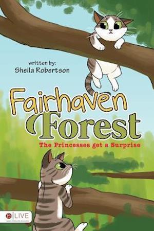Bog, paperback Fairhaven Forest the Princesses Get a Surprise af Sheila Robertson