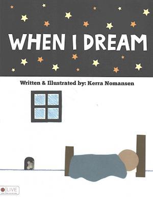 Bog, paperback When I Dream af Kerra Nomansen
