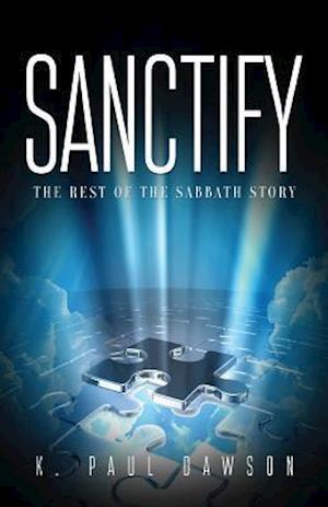 Bog, paperback Sanctify af K. Paul Dawson