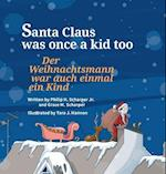 Santa Claus Was Once a Kid Too / German Edition