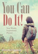You Can Do It! Your Weekly Inspirational Planner