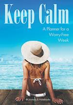 Keep Calm: A Planner for a Worry-Free Week
