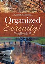 Organized Serenity! Weekly Planner for All Nature Lovers