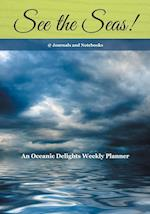 See the Seas! An Oceanic Delights Weekly Planner
