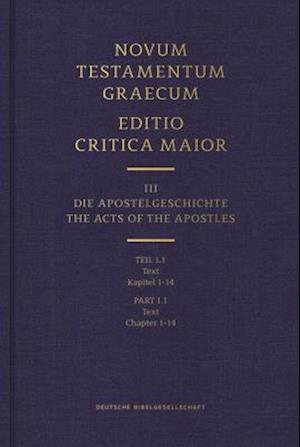 Novum Testamentum Graecum - Editio Critica Maior Vol. III: Chapters 1-14