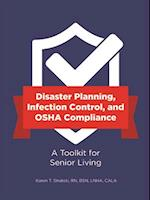 OSHA Compliance, Environmental Safety, and Disaster Planning for the Assisted Living Community