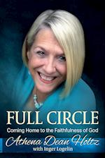 Full Circle : Coming Home to the Faithfulness of God