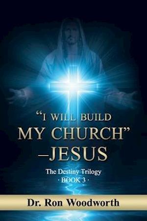 """I Will Build My Church"" - Jesus"