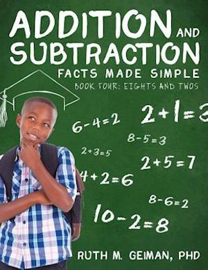 Bog, paperback Addition and Subtraction Facts Made Simple Book Four af Phd Ruth Geiman
