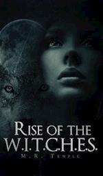 Rise of the W.I.T.C.H.E.S. af M. R. Temple