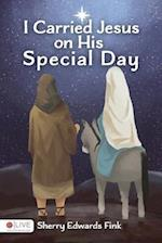I Carried Jesus on His Special Day