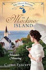 My Heart Belongs on Mackinac Island (My Heart Belongs)