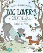 Dog Lover's Creative Soul Coloring Book (Color Yourself Inspired)