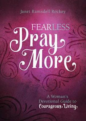 Bog, paperback Fear Less, Pray More af Janet Ramsdell Rockey