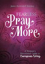 Fearless, Pray More