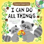 I Can Do All Things (Sing a scripture)