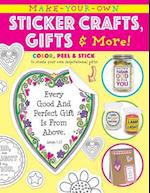 Make-Your-Own Sticker Crafts, Gifts, & More