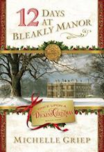 12 Days at Bleakly Manor (Once Upon a Dickens Christmas)