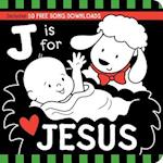 J Is for Jesus (Tell Me about God Board Books)