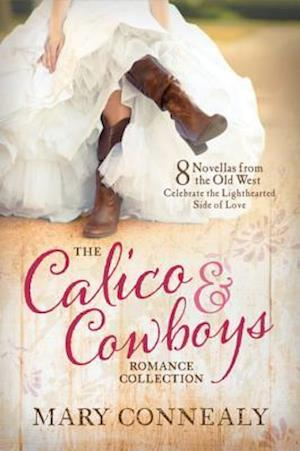 Calico and Cowboys Romance Collection af Mary Connealy
