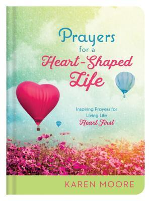 Prayers for a Heart-Shaped Life af Karen Moore