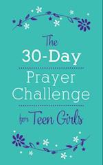 The 30-day Prayer Challenge for Teen Girls