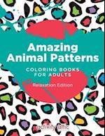 Amazing Animal Patterns Coloring Books for Adults Relaxation Edition