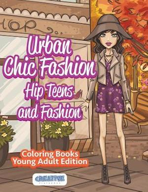 Bog, hæftet Urban Chic Fashion, Hip Teens and Fashion Coloring Books Young Adult Edition af Creative Playbooks