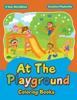 Bog, paperback At the Playground Coloring Books 4 Year Old Edition af Creative Playbooks