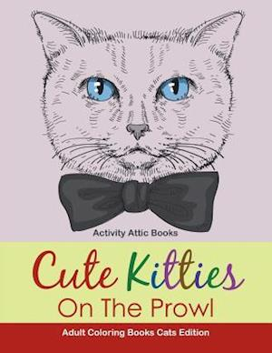 Bog, hæftet Cute Kitties On The Prowl - Adult Coloring Books Cats Edition af Activity Attic Books