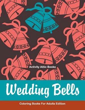 Bog, hæftet Wedding Bells Coloring Books For Adults Edition af Activity Attic Books
