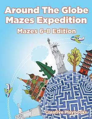 Bog, paperback Around the Globe Mazes Expedition Mazes 6-8 Edition af Creative Playbooks