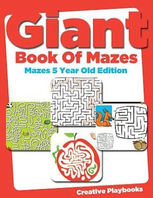 Bog, paperback Giant Book of Mazes Mazes 5 Year Old Edition af Creative Playbooks