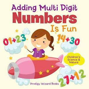 Bog, hæftet Adding Multi-Digit Numbers Is Fun I Children's Science & Nature af Prodigy Wizard